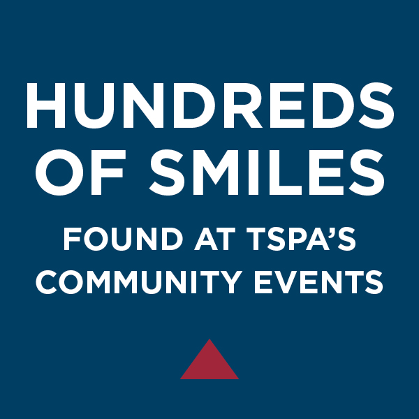 Hundreds of Smiles Found at TSPA's Community Events